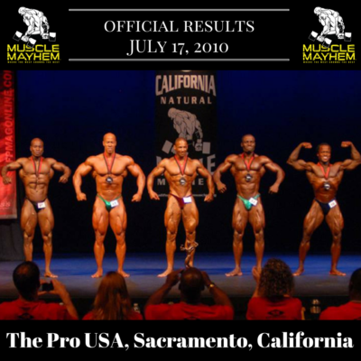 Results 2010 Pro USA and California Natural Muscle Mayhem Pro Qualifier Sacramento California Cleveland Thomas Kiyoshi Moody Philip Ricardo Jr Panexce Pierre Moji Oluwa